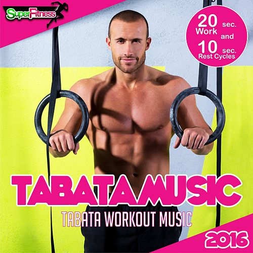 Tabata Workout Music 2016 (20 Sec. Work & 10 Sec. Rest Cycles) - EP de Tabata Music