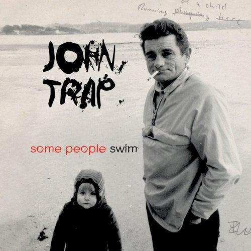 Some People Swim de John Trap
