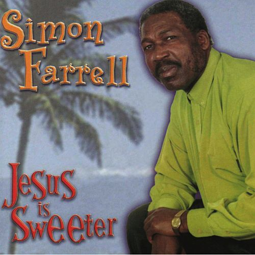 Jesus Is Sweeter by Simon Farrell