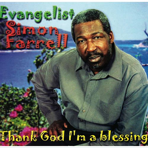 Thank God I'm A Blessing by Simon Farrell