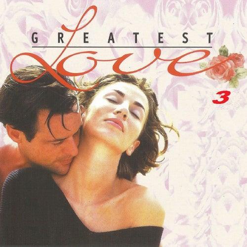 Greatest Love 3 von Various Artists