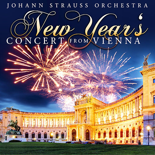 New Year's Concert From Vienna de Johann Strauss Orchestra