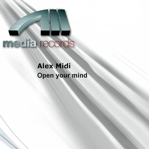 Open your mind von Alex Midi
