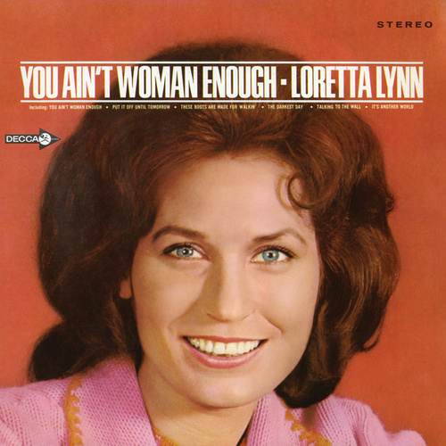 You Ain't Woman Enough von Loretta Lynn