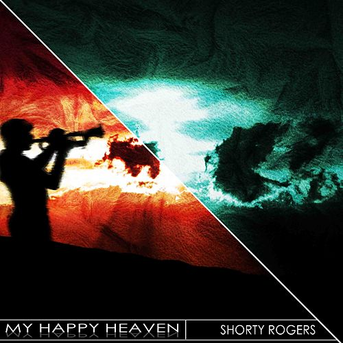 My Happy Heaven (Remastered) de Shorty Rogers