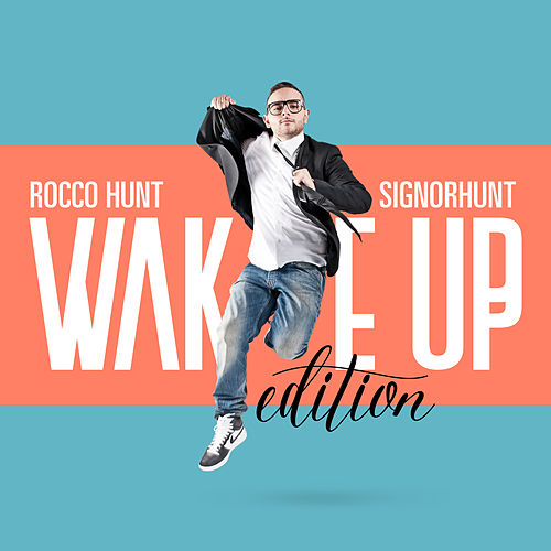 SignorHunt - Wake Up Edition di Rocco Hunt