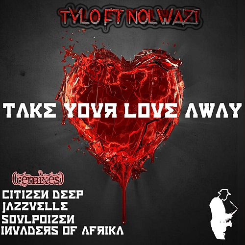 Take Your Love Away de Tylo
