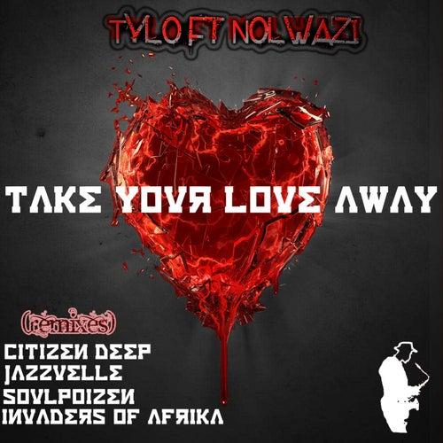 Take Your Love Away de Tylo
