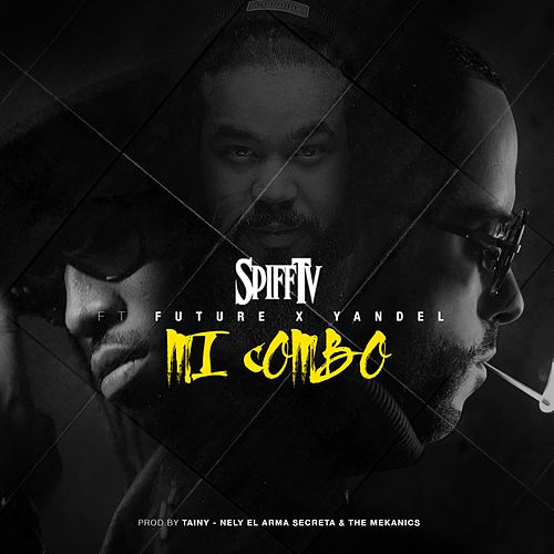 Mi Combo (feat. Future & Yandel) - Single by Spiff TV