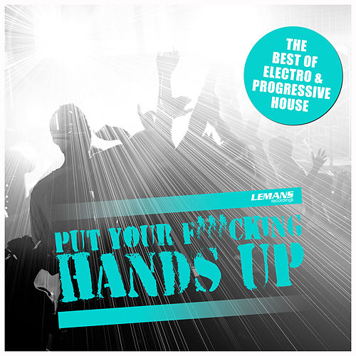 Put Your F*cking Hands Up de Various Artists