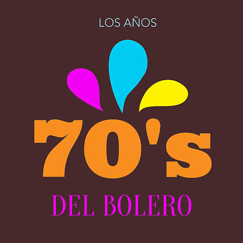 Los Años 70's del Bolero by Various Artists