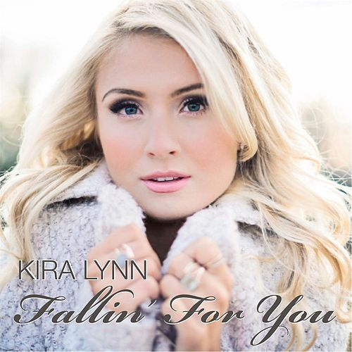 Fallin' for You by Kira Lynn