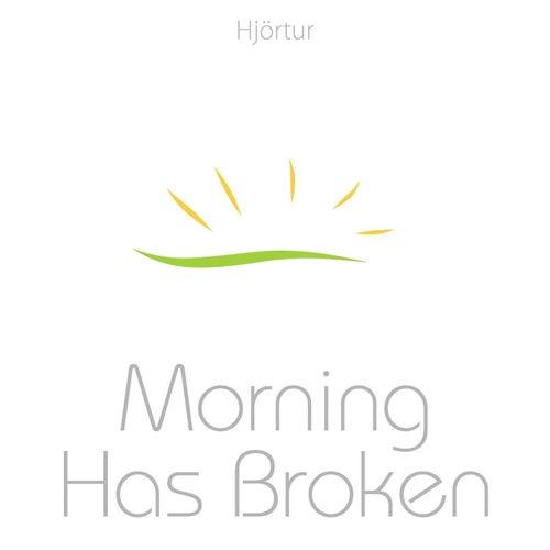 Morning Has Broken by Hjortur