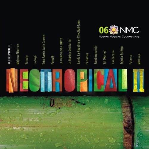 NeoTropical II (Nuevas Músicas Colombianas: Nmc 06) by Various Artists