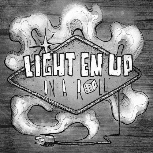On a Roll de Light 'Em Up