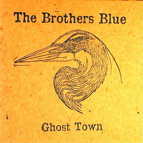 Ghost Town by The Brothers Blue
