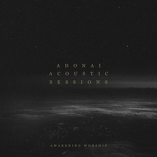 Adonai Acoustic Sessions by The Awakening