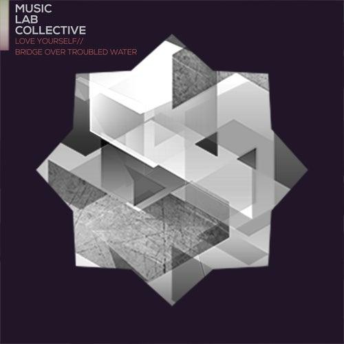 Love Yourself / Bridge Over Troubled Water von Music Lab Collective