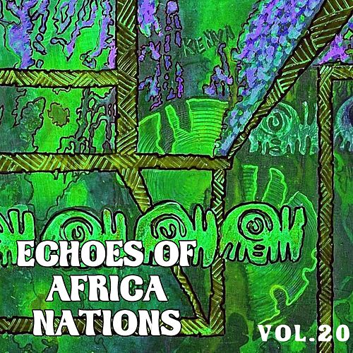Echoes Of African Nations, Vol. 20 by Various Artists