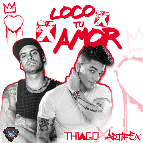 Loco X Tu Amor (feat. Artifex) - Single by Thiago