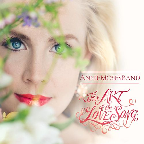 The Art of the Love Song by Annie Moses Band