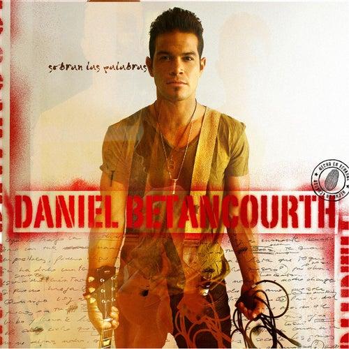 Sobran las Palabras de Daniel Betancourt (Daniel Beta)