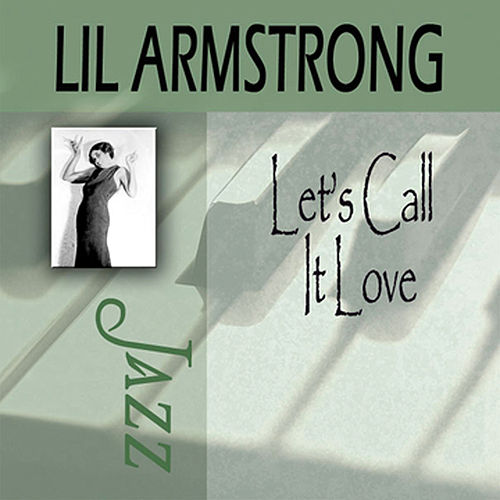 Let's Call It Love by Lil Armstrong