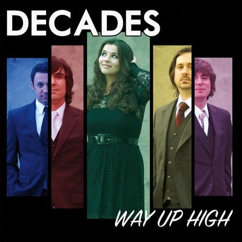 Way Up High de Decades