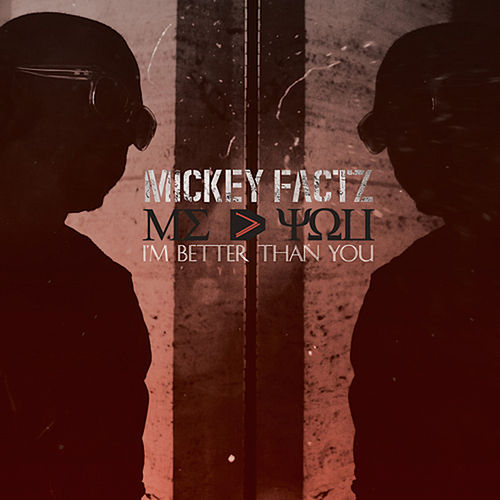 I'm Better Than You von Mickey Factz
