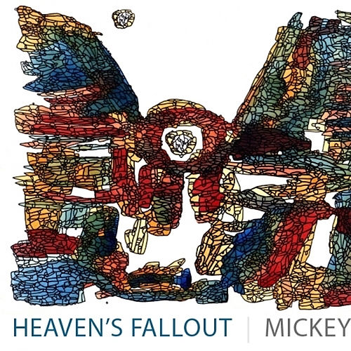 Heavens Fallout von Mickey Factz