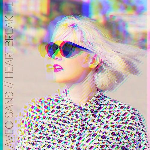 Heartbreak Hi (Remixes) by Avec Sans