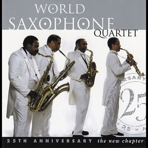 New Chapter: The 25th Anniversary von World Saxophone Quartet