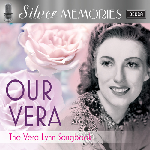 Silver Memories: Our Vera by Vera Lynn