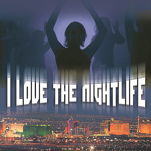 I Love The Nightlife de Various Artists