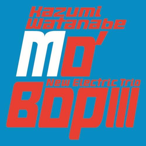 Mo 'bop III by Kazumi Watanabe New Electric Trio