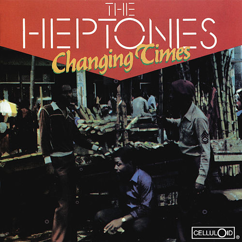 Changing Times de The Heptones