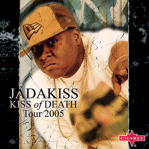 Jadakiss: Kiss Of Death - Tour 2005 van Jadakiss
