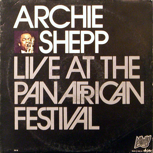 Live At The Pan African Festival by Archie Shepp