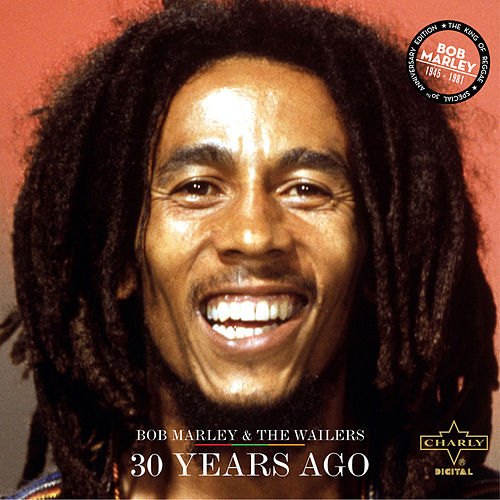 30 Years Ago by Bob Marley