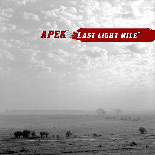 Last light mile de Apek