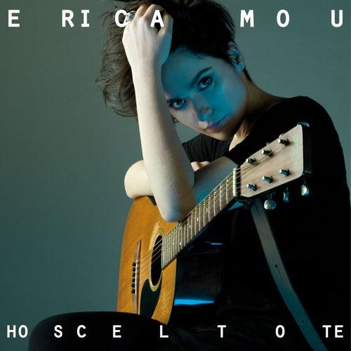 Ho scelto te de Erica Mou