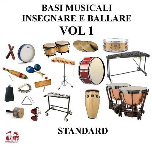 Basi musicali, insegnare e ballare, Vol. 1 (Standard) (Per professionisti e amatori del ballo) di Bernardo Lafonte