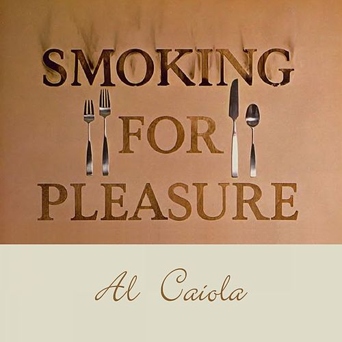 Smoking for Pleasure by Al Caiola