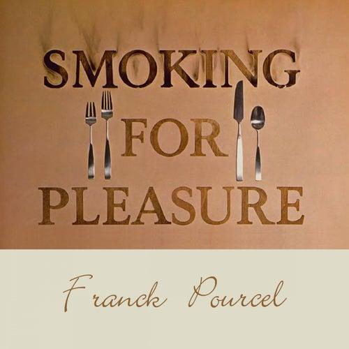 Smoking for Pleasure von Franck Pourcel
