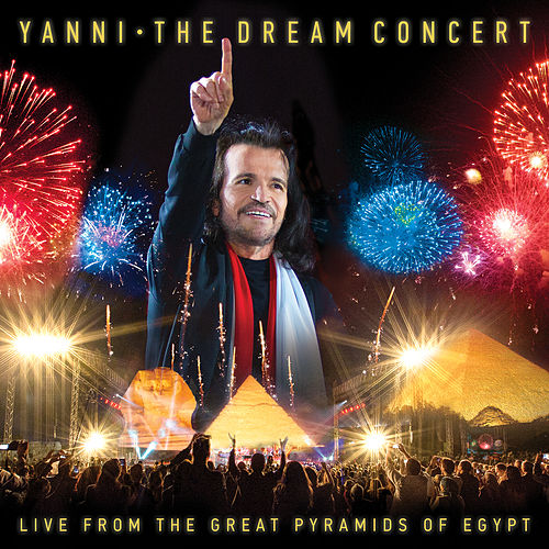 The Dream Concert: Live from the Great Pyramids of Egypt de Yanni