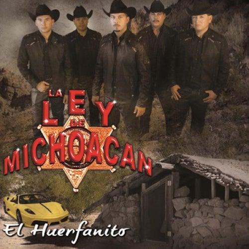 El Huerfanito van La Ley De Michoacan