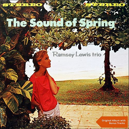 The Sound Of Spring (Original Album plus Bonus Tracks) by Ramsey Lewis