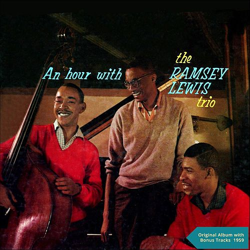 An Hour with the Ramsey Lewis Trio (Original Album plus Bonus Tracks - 1959) by Ramsey Lewis