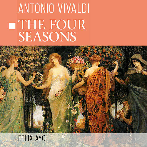 The Four Seasons by Antonio Vivaldi