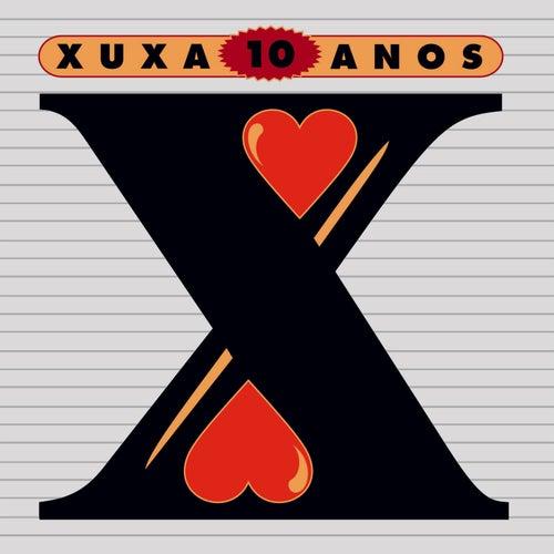 10 Anos Xuxa de XUXA